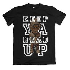 KEEP YA HEAD UP Graphic design | Tshirt-Factory