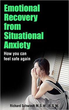 Amazon.com: Emotional Recovery from Situational Anxiety: How You Can Feel Safe Again eBook: Richard Schwindt: Kindle Store