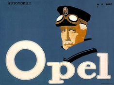 """GERMANY: Plakastijl, Hans Rudi Erdt, 1911, Notice that the actual automobile does not actually appear in the ad. To whom did the ad appeal? Erdt's """"Never Fail"""" and Opel motorcar posters demonstrate how well he applied the Bernhard formula."""