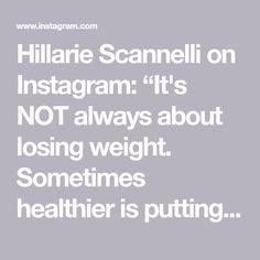 """Hillarie Scannelli on Instagram: """"It's NOT always about losing weight. Sometimes healthier is putting on weight and not """"killing"""" ourselves with the obsession of the number…"""" Put On Weight, Losing Weight, Weight Loss, Nutritional Cleansing, Be Your Own Boss, Healthy Lifestyle, Lost, Number, Instagram"""