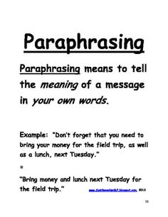 Paraphrasing means different from summarizing