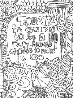 a free printable to color Quote Coloring Pages, Printable Coloring Pages, Colouring Pages, Adult Coloring Pages, Coloring Sheets, Coloring Books, Doodle Coloring, Free Coloring, Color Quotes