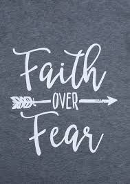 Image result for faith over fear