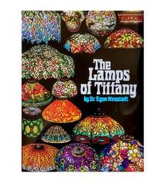 The Lamps of Tiffany - by Dr. Egon Neustadt