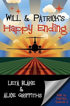 Will & Patrick's Happy Ending (Wake Up Married, Episode Book 6) by Leta Blake http://www.amazon.com/dp/B01C205140/ref=cm_sw_r_pi_dp_DhNYwb0D2VRAJ