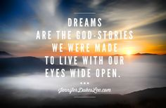 God has a calling for you right where you are, a dream for you to dream.
