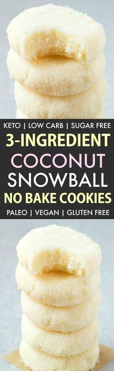 3 Ingredient No Bake Coconut Snowball Cookies (Keto Paleo Vegan Sugar Free)- An easy recipe for soft coconut snowballs but made in a cookie shape! No condensed milk sugar or dairy needed and super low carb. Sugar Free Desserts, Low Carb Desserts, Vegan Desserts, Low Carb Recipes, Diet Recipes, Recipies, Paleo Vegan, Vegan Sugar, Paleo Diet