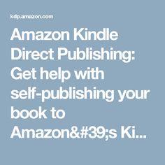 Amazon Kindle Direct Publishing: Get help with self-publishing your book to Amazon's Kindle Store