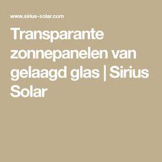 Transparante zonnepanelen van gelaagd glas | Sirius Solar