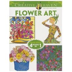 Creative Haven FLOWER ART Adult Coloring Book 4 books in 1  NEW floral botanical