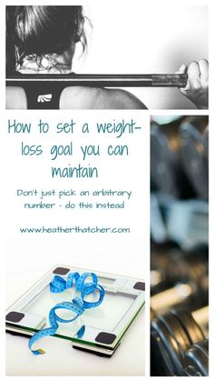 How to choose a goal weight you can maintain – Heather Thatcher Vitality Lifeguard