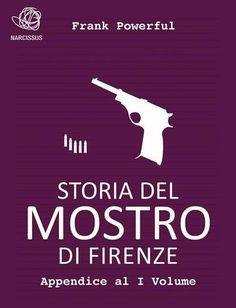 Prezzi e Sconti: #Storia del mostro di firenze appendice al i  ad Euro 2.99 in #Frank powerful #Book italia