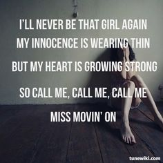 """I'll never be that girl again, my innocence is wearing thin, but my heart is growing strong. So call me, call me, call me miss movin' on. -- LyricArt for """"Miss Movin' On"""" by Fifth Harmony"""