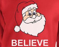 Funny Christmas Sweater Believe In Santa Sweater Christmas Presents Ugly Xmas Sweater Xmas Hoodie Holiday Unisex Hoodie - SA423
