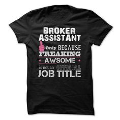 Awesome Broker Assistant T-Shirts, Hoodies, Sweatshirts, Tee Shirts (22.99$ ==► Shopping Now!)