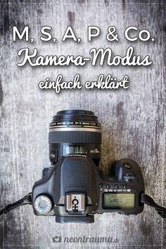 Kamera-Modus einfach erklärt - Fotografie-Tutorials auf neontrauma