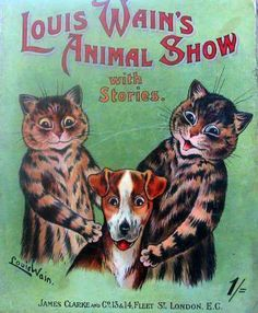 """""""Louis Wain's Animal Show"""" written and illustrated by Louis Wain (1905)"""