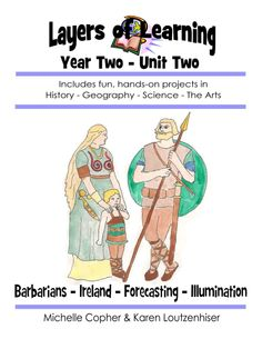 Layers of Learning Unit 2-2: Homeschool curriculum about Barbarians, Ireland, Forecasting, and Illumination