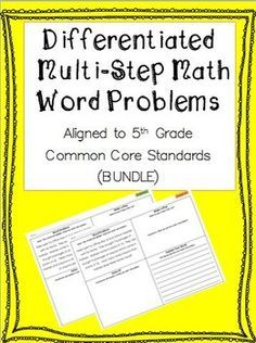 Do you want your students to become experts at solving word problems? These differentiated multi-step word problems will allow you to meet the different needs of each of your students. The graphic organizer will support students in solving and explaining problems. Aligned to Common Core Standards for 5th grade