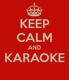 Keep calm and Karaoke