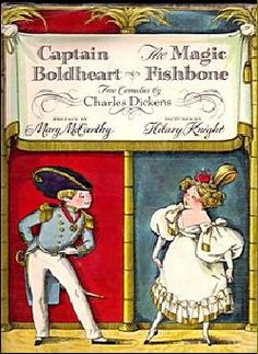 Captain Boldheart & the Magic Fishbone, written by Charles Dickens illustrated by Hilary Knight