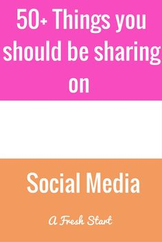 50+ Things you should be sharing on social media. These ideas can give you things to post across all pkatforms. It works for Twitter, Facebook, Instagram, etc.
