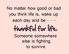 """http://pinterest.com/100bestchoice   - ...--"""",,,Thankful For Life -- Great Motivation,,,""""--... Watch Our Video on Our Channel on Youtube NOW : https://www.youtube.com/100PercentBestChoice Dont MISS iT! Many Best Deals of Bestseller Product - Special Offers Only TODAY...!!!"""