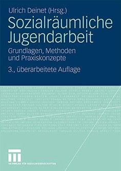 Sozialräumliche Jugendarbeit: Grundlagen, Methoden und Praxiskonzepte (German Edition) von Ulrich Deinet http://www.amazon.de/dp/353116693X/ref=cm_sw_r_pi_dp_gZ6bxb0RWP11W