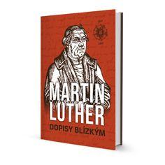 Martin Luther: Dopisy blízkým, 2017