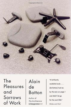 The Pleasures and Sorrows of Work. By Alain de Botton. Design by Jamie Keenan