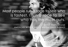 Steve Prefontaine Quotes | Most people run a race to see who is fastest. I run a race to see who ...- I plan to make this into a shirt. :)