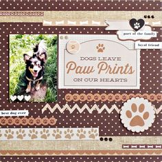 'Best Dog Ever' layout by Anna Zaprzelska for Kaisrcraft Furry Friends collection ~ Scrapbook Pages 3.