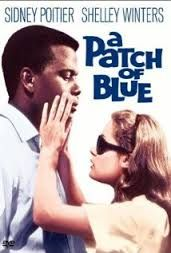A Patch of Blue - Sidney Poitier and Elizabeth Hartman. A sensitive, blind, young white woman lives with her domineering, abusive mother, (Shelly Winters), but manages to find companionship, understanding, and ultimately, love, with a black man she meets in a park.