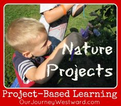 Project-Based Learning in Nature @Cindy West (Our Journey Westward)