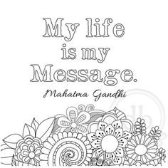 A coloring print with Mahatma Gandhis quote: My life is my message. Inspirational quote coloring print on Etsy.