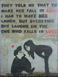 Everytime she laughs, I'm the one who falls in love. #laughter