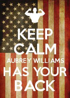 KEEP CALM AUBREY WILLIAMS HAS YOUR BACK