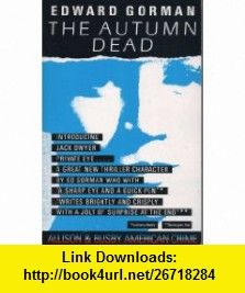 Autumn Dead (9780850319644) Edward Gorman , ISBN-10: 0850319641  , ISBN-13: 978-0850319644 ,  , tutorials , pdf , ebook , torrent , downloads , rapidshare , filesonic , hotfile , megaupload , fileserve