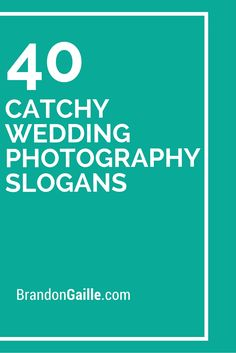 34 Catchy Wedding Photography Slogans