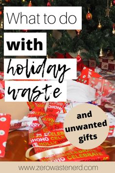 What To Do with Holiday Waste (and unwanted gifts) - (and Unwanted Gifts) Zero Waste Nerd Wrapping Paper Bows, Eco Store, Recycle Symbol, Recycling Facility, Recycling Center, Reduce Reuse, Childrens Gifts, Plastic Waste, Sustainable Living