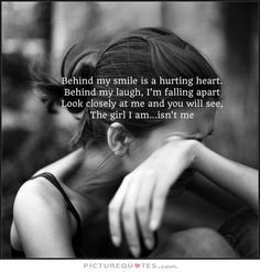 behind-my-smile-is-a-hurting-heart-behind-my-laugh-im-falling-apart-look-closely-at-me-and-you-will-quote-1.jpg (500×524)