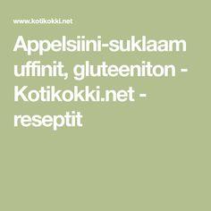 Appelsiini-suklaamuffinit, gluteeniton - Kotikokki.net - reseptit