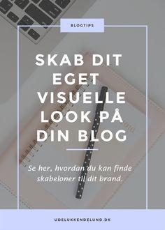Når du blogger har du en helt personlig skrivestil, men har du også sørget for, at dit visuelle look er genkendeligt og passer til dit brand?