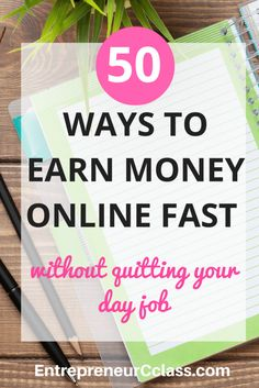 Need money fast? Here is 50 ways to earn money online fast In 2016. Check out the easiest ways to make money online with little or no investment.