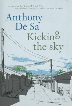 """""""Kicking the Sky"""" by Anthony De Sa is a brilliant novel about a horrific crime told from a child's perspective."""