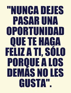 ¡Muy cierto! #Frases #Quotes #Oportunidades #Opportunities #Life #Confidence #Live #Happiness #Felicidad   Courtesy of @Pinstamatic