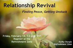 """February is the perfect month to improve relationships - at work, at home, and in community/volunteer organizations. Join me (Dr. Kathy Sturgis, communication expert and creator of the Refreshment Zone) for the """"Relationship Revival"""" on February 14, 1-2 p.m. (EST).  The webcast allows you to join from home or office. Here's the link to learn more and register: https://www.eventbrite.com/e/relationship-revival-finding-peace-getting-unstuck-tickets-10460795521"""