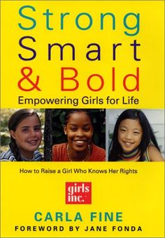 STRONG, SMART AND BOLD goes to the next level by providing the actual methods and tools for raising girls to become confident, courageous and self-sufficient.