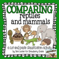 Comparing Reptiles and Mammals: An elementary cut and paste activity