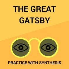 Add a rigorous and engaging synthesis opportunity to the teaching of F. Scott Fitzgerald's classic novel, The Great Gatsby. Whether you teach the entire novel, excerpts, assign it as an outside reading or show the film, this synthesis activity will work for you. Both the ELA 11-12 Common Core Standa...